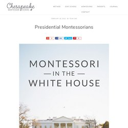 Presidential Montessorians - Chesapeake Montessori School
