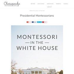 Presidential Montessorians - Chesapeake Montessori School