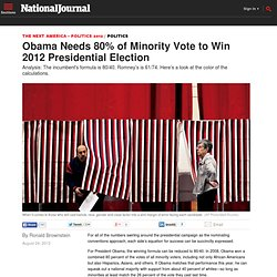 Obama Needs 80% of Minority Vote to Win 2012 Presidential Election