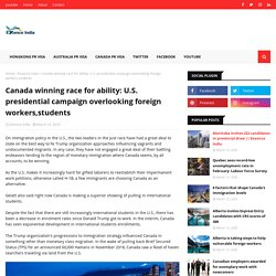 Canada winning race for ability: U.S. presidential campaign overlooking foreign workers,students