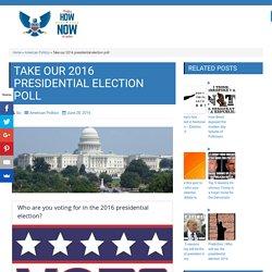 Take our 2016 presidential election poll