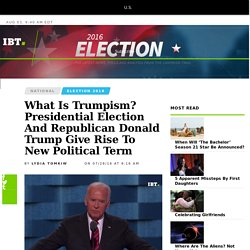 What Is Trumpism? Presidential Election And Republican Donald Trump Give Rise To New Political Term