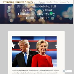 US presidential debate: Poll says 62% viewers think Clinton won, only 27% say Trump did better