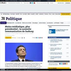 Moins médiatique, plus présidentiel : la nouvelle communication de Sarkozy