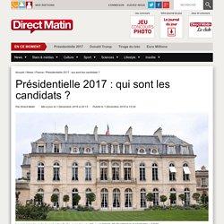 Présidentielle 2017 : qui sont les candidats ?
