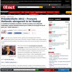 Présidentielle 2012: François Hollande abrogerait la loi Hadopi