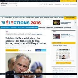 Présidentielle américaine : les atouts et les faiblesses de Tim Kaine, le colistier d'Hillary Clinton