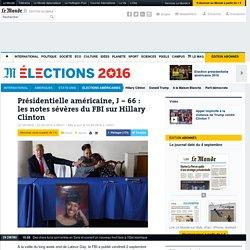 Présidentielle américaine, J – 66: les notes sévères du FBI sur Hillary Clinton