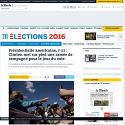 Présidentielle américaine, J-12 : Clinton met sur pied une armée de campagne pour le jour du vote