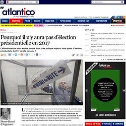 Pourquoi il n'y aura pas d'élection présidentielle en 2017