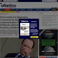 Les choix ce com' de François Hollande achèvent la fonction présidentielle