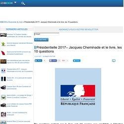 Présidentielle 2017– Jacques Cheminade et le livre, les 10 questions