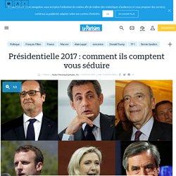 Présidentielle 2017 : comment ils comptent vous séduire - Le Parisien