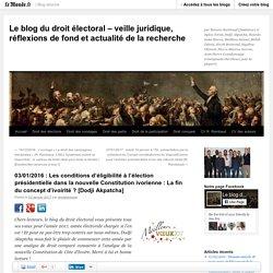 03/01/2016 : Les conditions d'éligibilité à l'élection présidentielle dans la nouvelle Constitution ivorienne : La fin du concept d'ivoirité ? [Dodji Akpatcha]