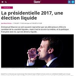 La présidentielle 2017, une élection liquide