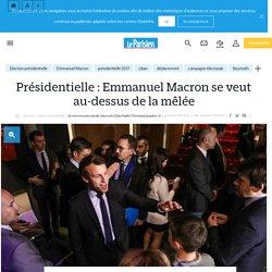 Présidentielle : Emmanuel Macron se veut au-dessus de la mêlée - Le Parisien