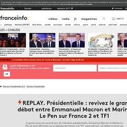 REPLAY. Présidentielle : revivez le grand débat entre Emmanuel Macron et Marine Le Pen sur France 2 et TF1