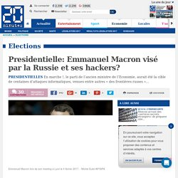 Presidentielle: Emmanuel Macron visé par la Russie et ses hackers?