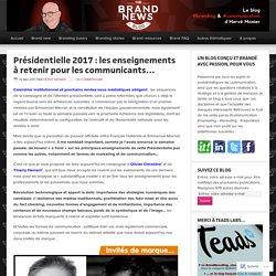 Présidentielle 2017 : les enseignements à retenir pour les communicants… – The brandnewsblog l Le blog des marques et du branding