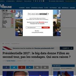 Présidentielle 2017 : le big data donne Fillon au second tour, pas les sondages. Qui aura raison ?
