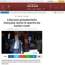 L'élection présidentielle française ravive le spectre du hacker russe