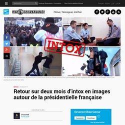 Retour sur deux mois d'intox en images autour de la présidentielle française