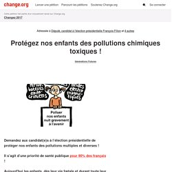 Candidats aux futures élections présidentielle et législative: Protégez nos enfants des pollutions chimiques toxiques
