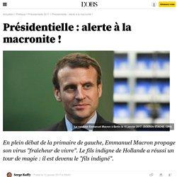 Présidentielle : alerte à la macronite !