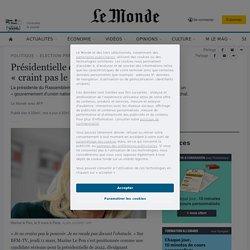 Présidentielle de 2022: Marine Le Pen ne «craint pas le pouvoir»
