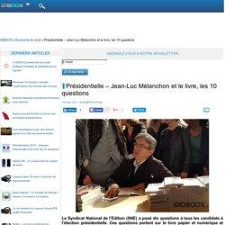 Présidentielle – Jean-Luc Mélanchon et le livre, les 10 questions