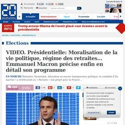 VIDEO. Présidentielle: Moralisation de la vie politique, régime des retraites... Emmanuel Macron précise enfin en détail son programme