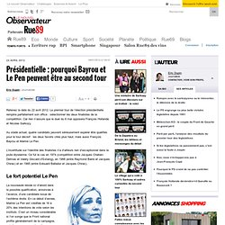 Pourquoi Bayrou et Le Pen peuvent être au second tour
