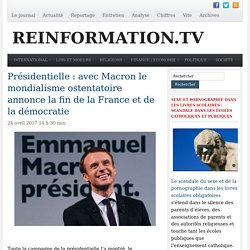 Présidentielle: Macron, mondialisme ostentatoire, fin de France