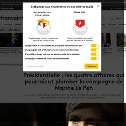 Présidentielle: les quatre affaires qui pourraient plomber la campagne de MarineLe Pen