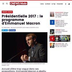 Présidentielle 2017 : le programme d'Emmanuel Macron