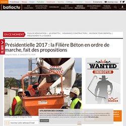 Présidentielle 2017 : la Filière Béton en ordre de marche, fait des propositions