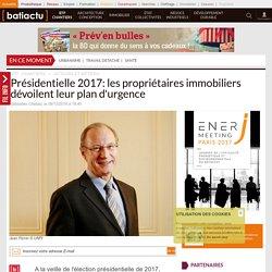 Présidentielle 2017: les propriétaires immobiliers dévoilent leur plan d'urgence - 09/12/16