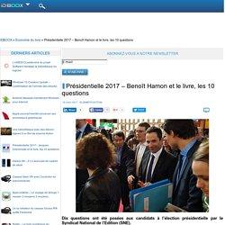 Présidentielle 2017 – Benoît Hamon et le livre, les 10 questions