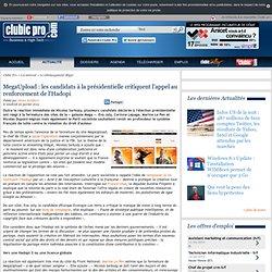 MegaUpload : les candidats à la présidentielle critiquent l'appel au renforcement de l'Hadopi