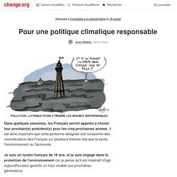 Candidats à la présidentielle: Pour une politique climatique responsable