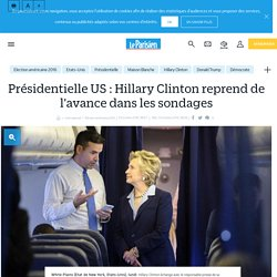 Présidentielle US : Hillary Clinton reprend de l'avance dans les sondages - l...