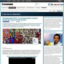 Présidentielle 2013 : Les Vénézuéliens veulent moins de cirque et plus de pain