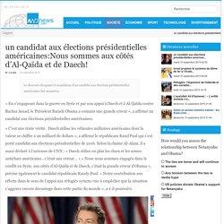 un candidat aux élections présidentielles américaines:Nous sommes aux côtés d'Al-Qaïda et de Daech!
