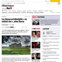 """Les chasses présidentielles """"ne coûtent rien"""", selon Charon"""