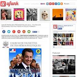 Album Panini des Présidentielles 2012 – Toutes les personnalités politiques à collectionner !