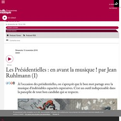 Les Présidentielles : en avant la musique ! par Jean Ruhlmann (I)