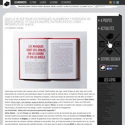 Quelle place pour les marques aujourd'hui ? Interview de Denis Gancel et Gilles Deléris, auteurs d'Ecce Logo, présidents de W&Cie