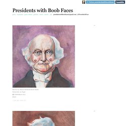 Presidents with Boob Faces