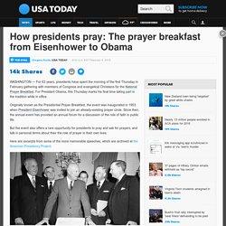 How presidents pray: The prayer breakfast from Eisenhower to Obama