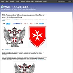 U.S. Presidents & Leaders are Agents of the Knights of Malta